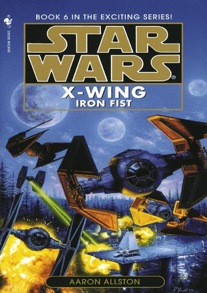 Iron Fist: Star Wars (X-Wing) By: Aaron Allston