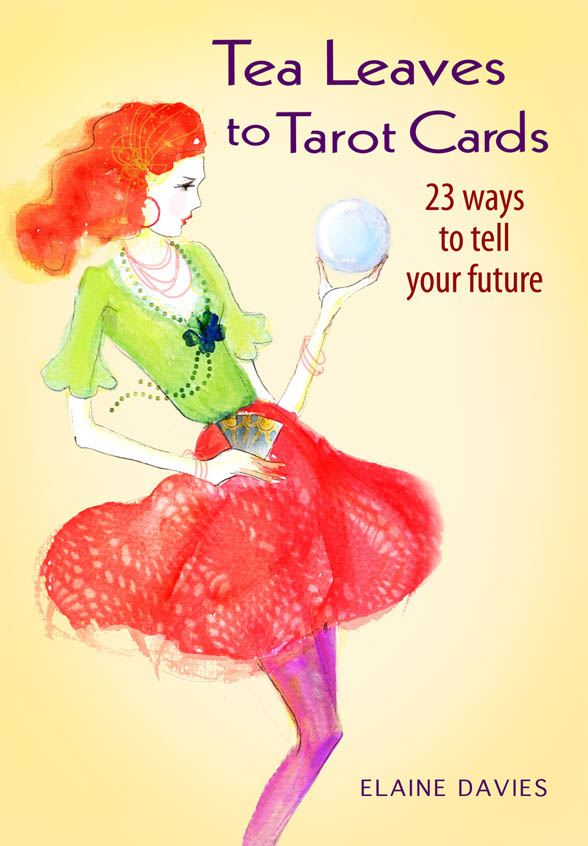 Tea Leaves to Tarot Card By: Elaine Davies