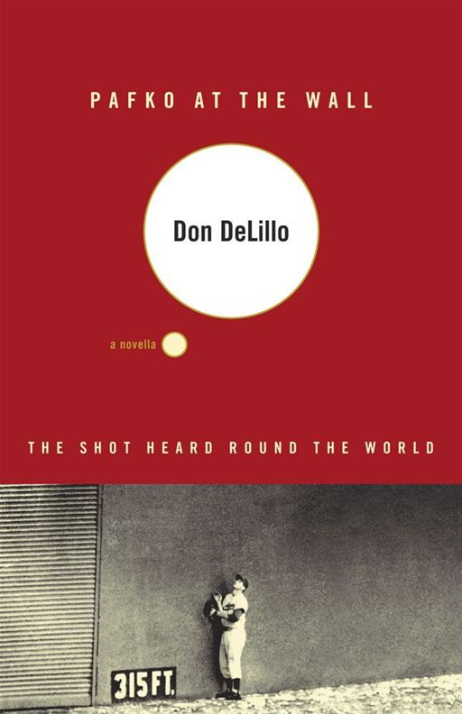 Pafko at the Wall By: Don DeLillo