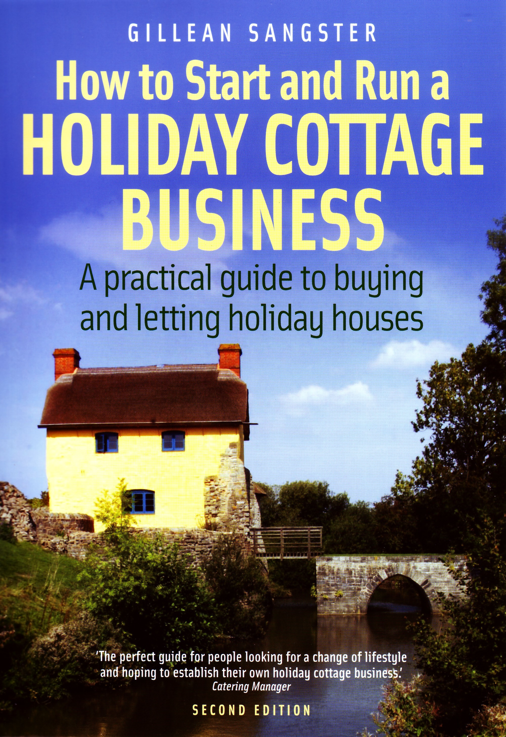 How To Start and Run a Holiday Cottage Business (2nd Edition) A practical guide to buying and letting holiday houses