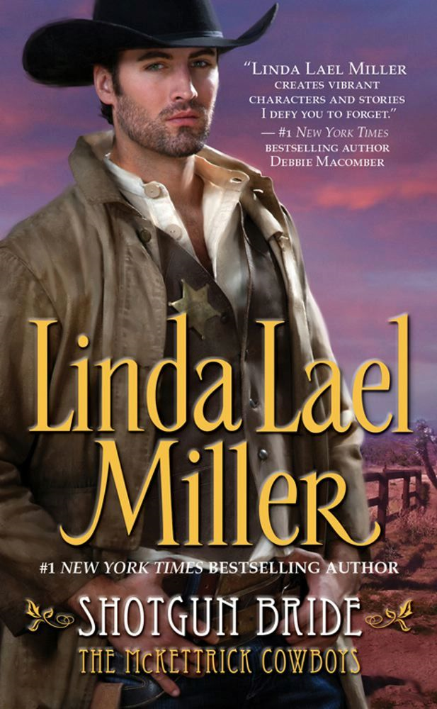 Shotgun Bride By: Linda Lael Miller