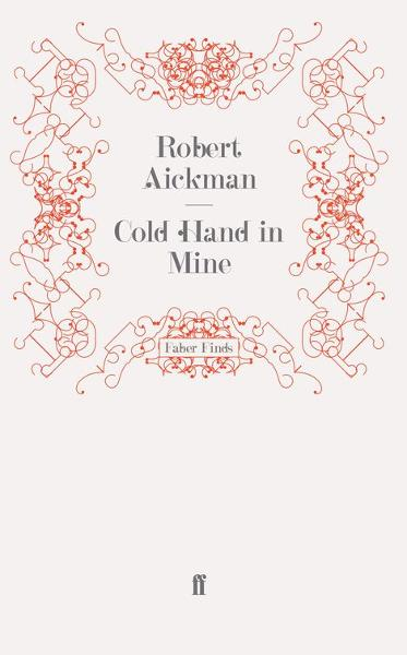 Cold Hand in Mine By: Robert Aickman