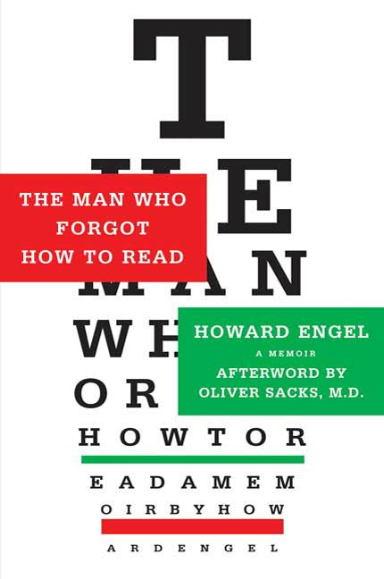 The Man Who Forgot How to Read By: Howard Engel,Oliver Sacks