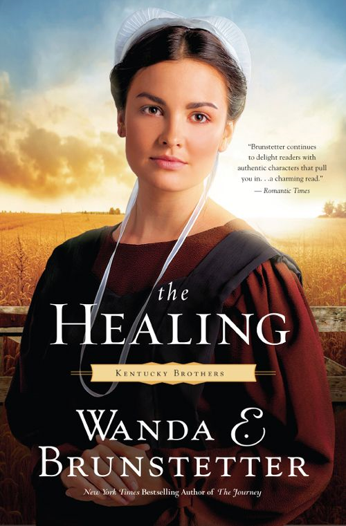 The Healing By: Wanda E. Brunstetter