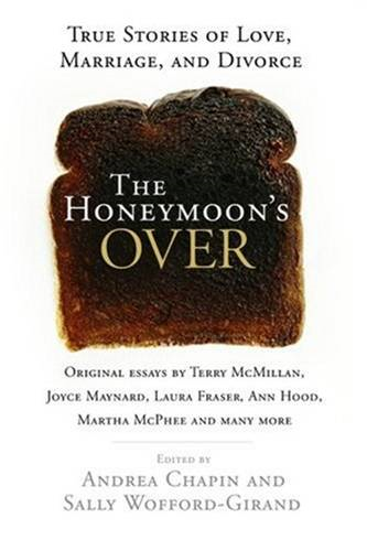 The Honeymoon's Over By: Andrea Chapin,Sally Wofford-Girand
