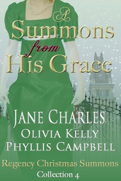 A Summons From His Grace, Regency Christmas Summons Collection 4 By: Jane Charles
