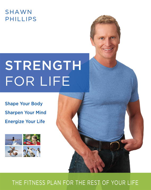 Strength for Life By: Shawn Phillips