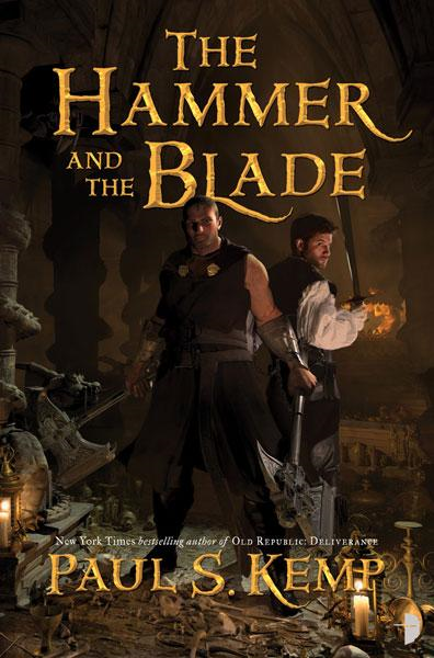 The Hammer and the Blade By: Paul Kemp