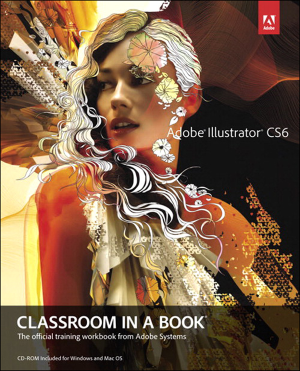 Adobe Illustrator CS6 Classroom in a Book By: . Adobe Creative Team