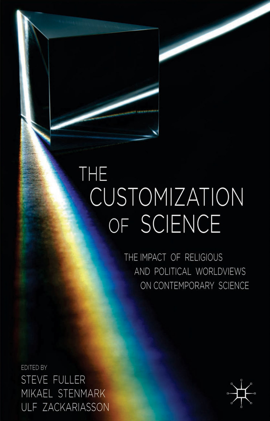 The Customization of Science The Impact of Religious and Political Worldviews on Contemporary Science
