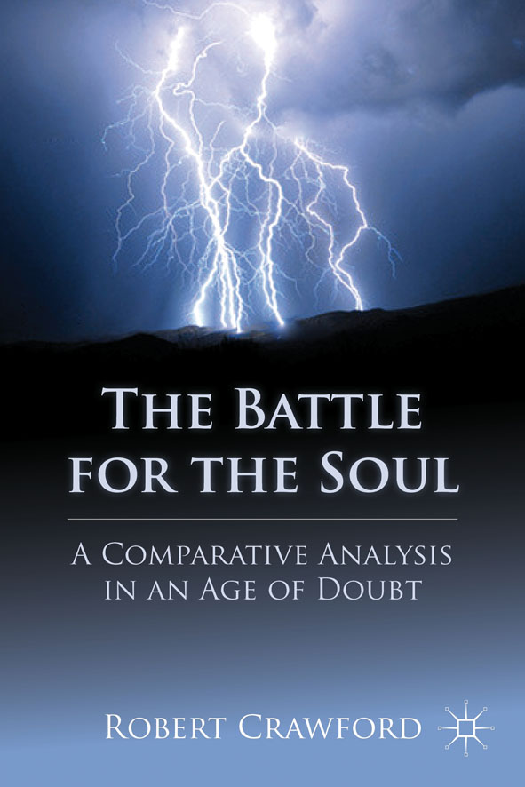 The Battle for the Soul A Comparative Analysis in an Age of Doubt