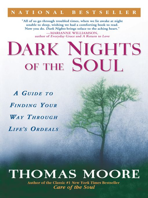 Dark Nights of the Soul By: Thomas Moore