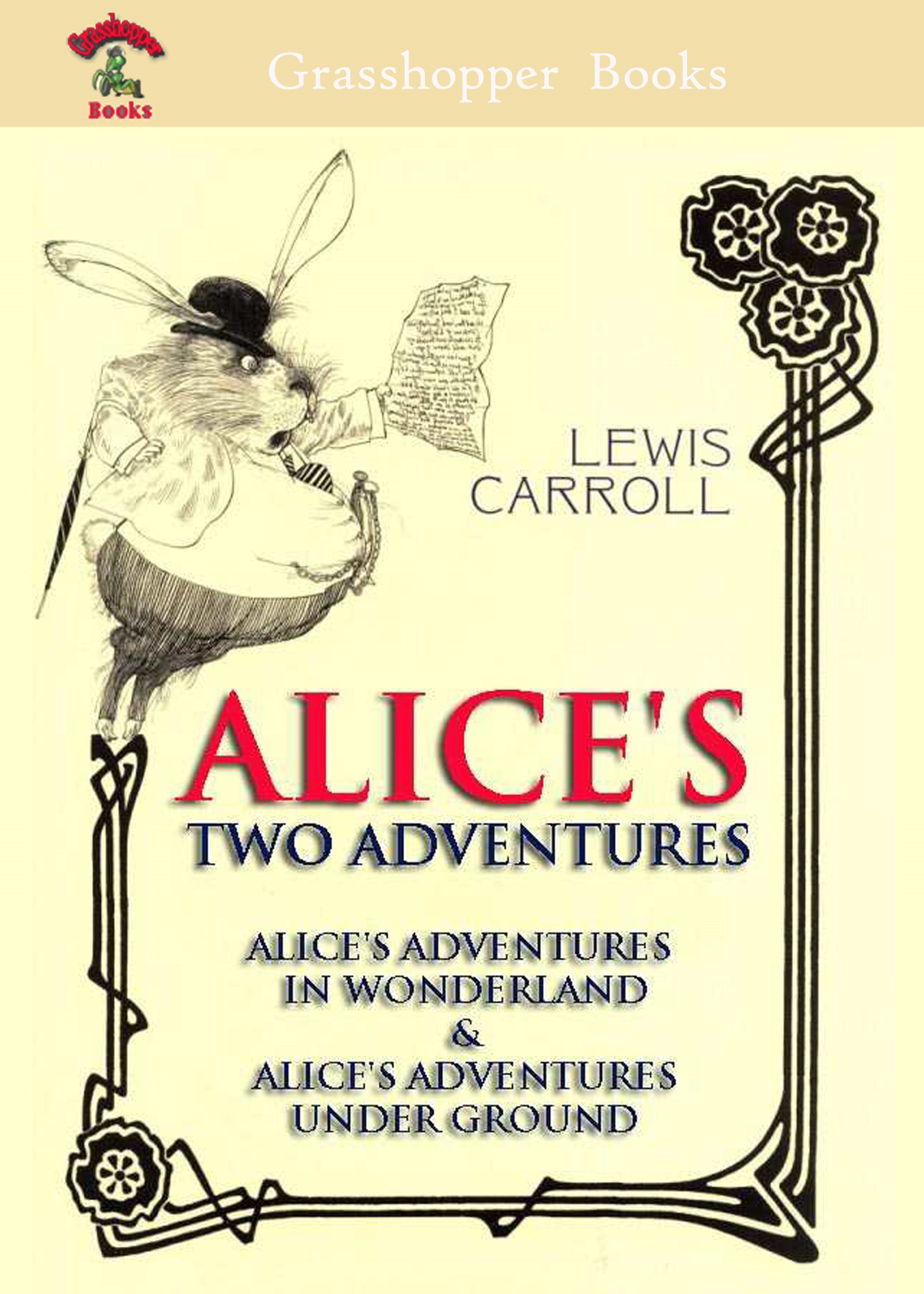 ALICE'S TWO ADVENTURES By: LEWIS CARROLL