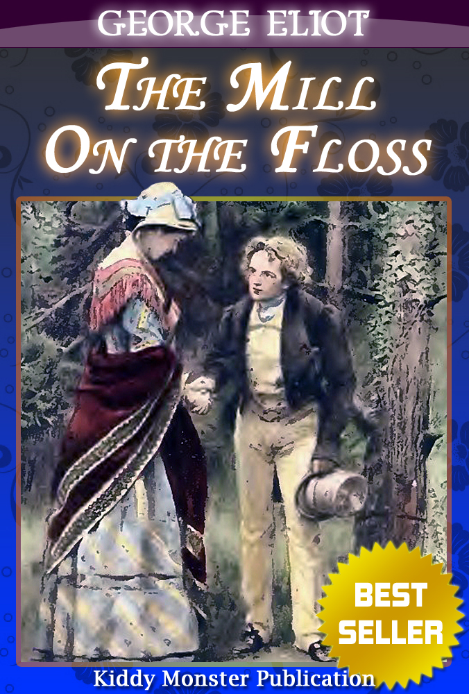 George Eliot - The Mill on the Floss By George Eliot