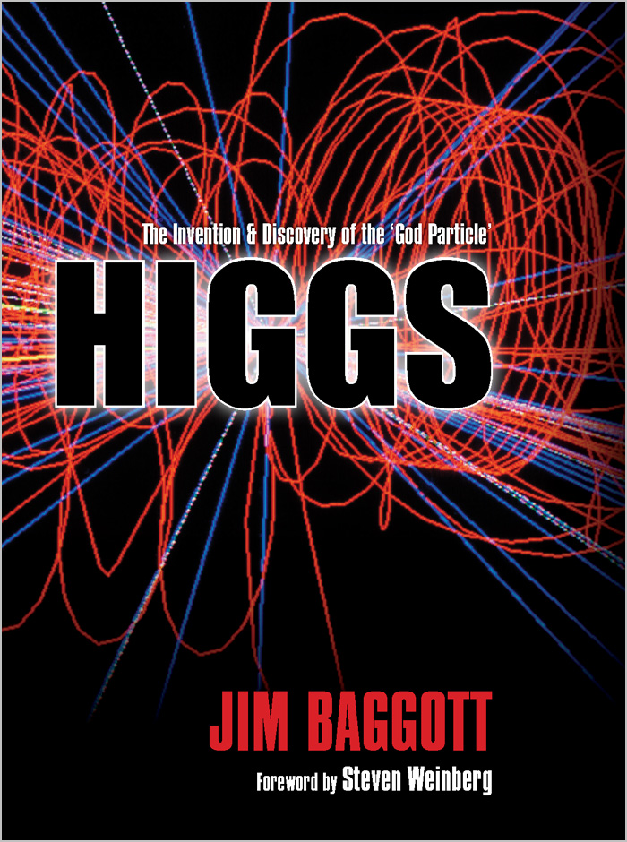 Higgs:The invention and discovery of the 'God Particle' By: Jim Baggott