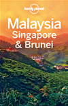 Lonely Planet Malaysia Singapore & Brunei: