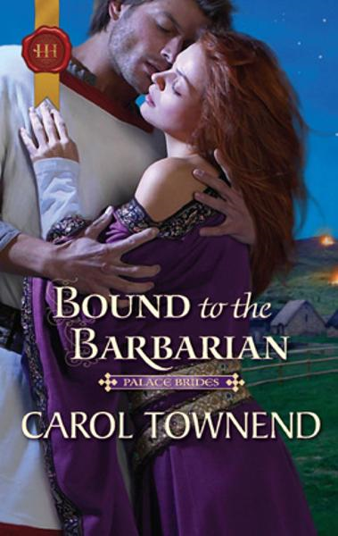 Bound to the Barbarian By: Carol Townend