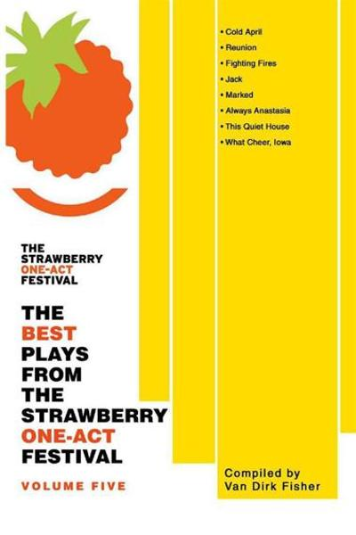 The Best Plays From The Strawberry One-Act Festival