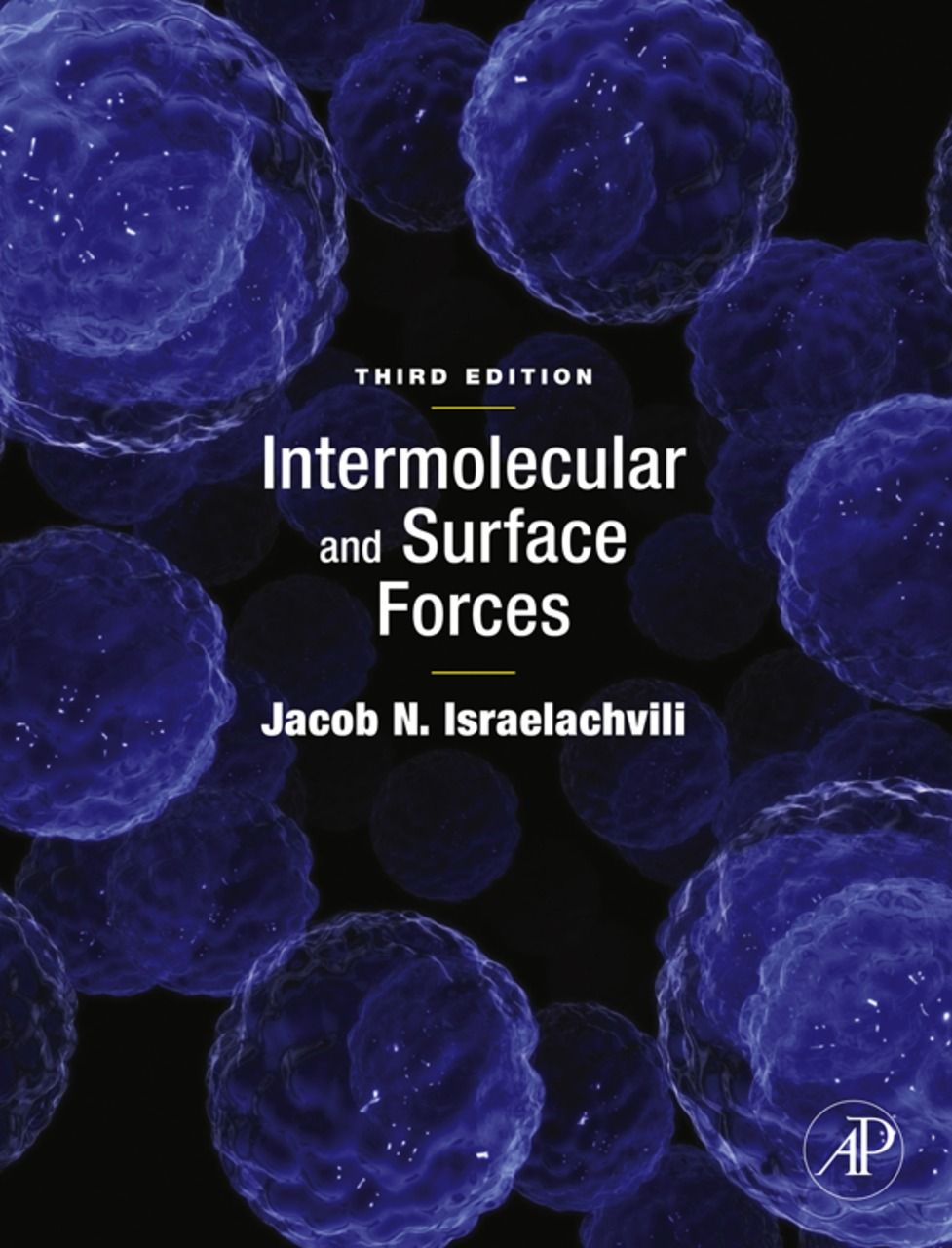Intermolecular and Surface Forces By: Jacob N. Israelachvili