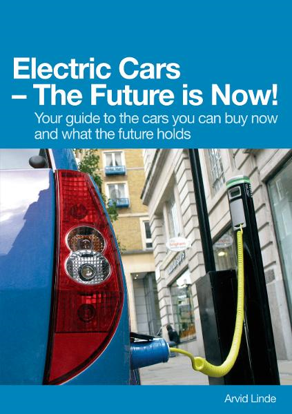 Electric Cars  The Future is Now! By: Arvid Linde