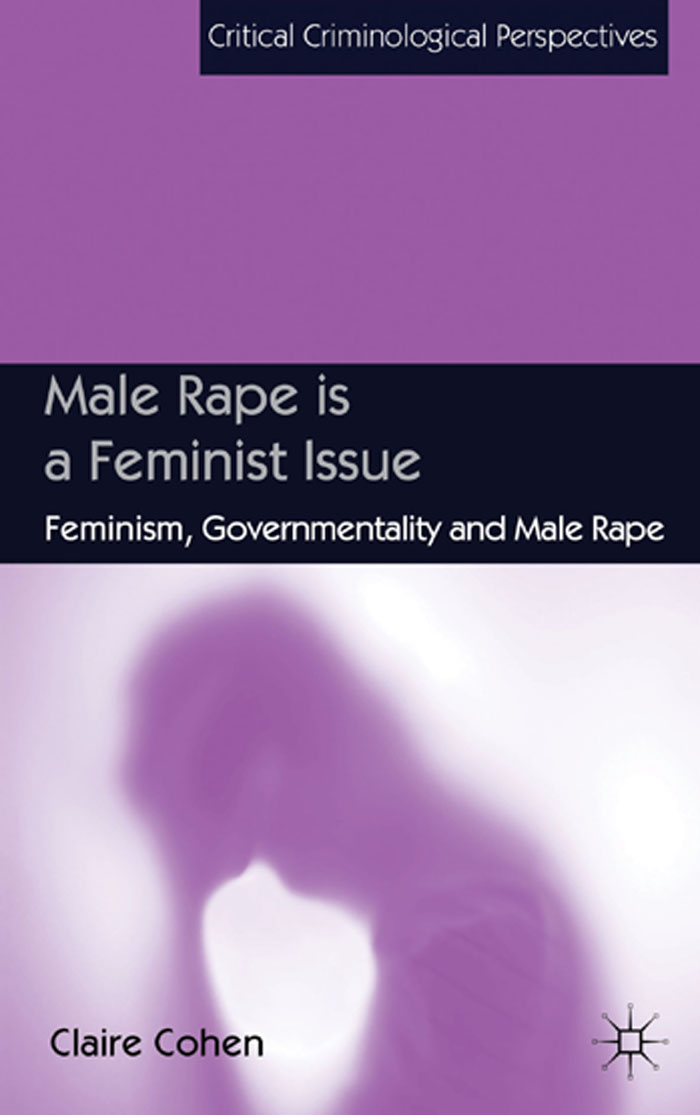 Male Rape is a Feminist Issue Feminism,  Governmentality and Male Rape