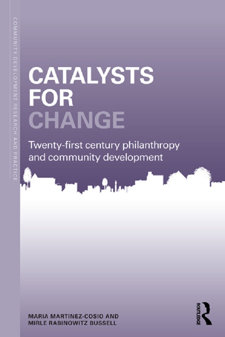 Catalysts for Change 21st Century Philanthropy and Community Development