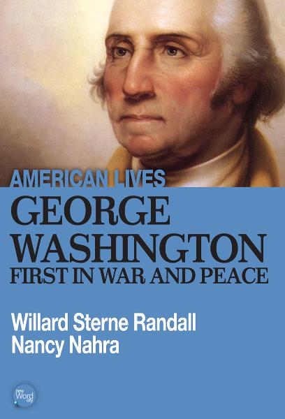 George Washington: First In War And Peace