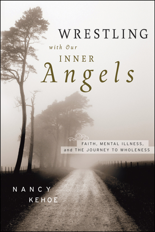 Wrestling with Our Inner Angels By: Nancy Kehoe