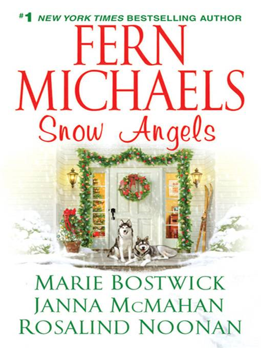 Snow Angels By: Fern Michaels,Janna McMahan, Rosalind Noonan,Marie Bostwick