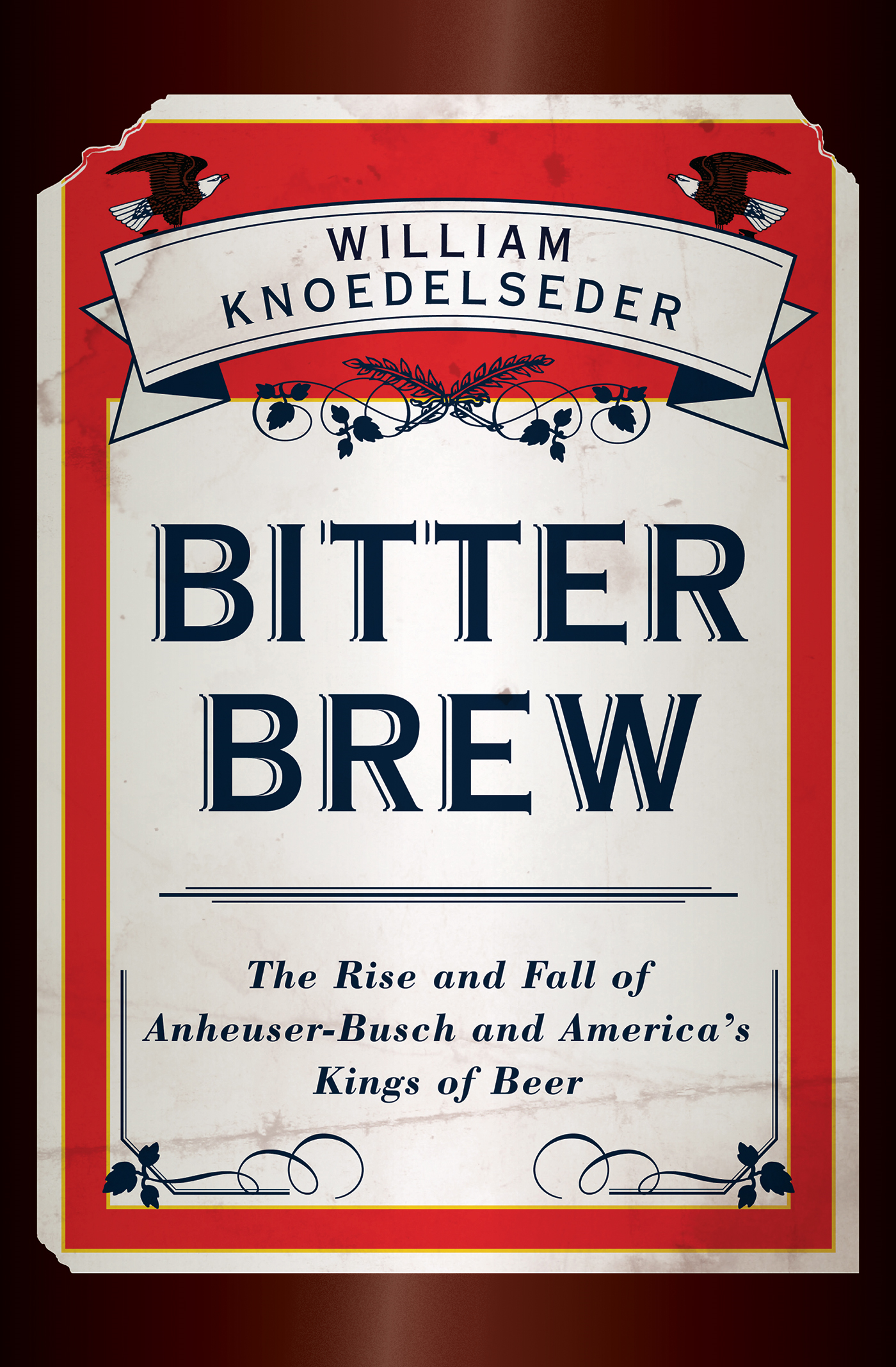 Bitter Brew By: William Knoedelseder