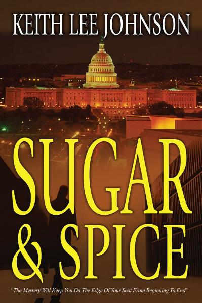 Sugar & Spice By: Keith Lee Johnson