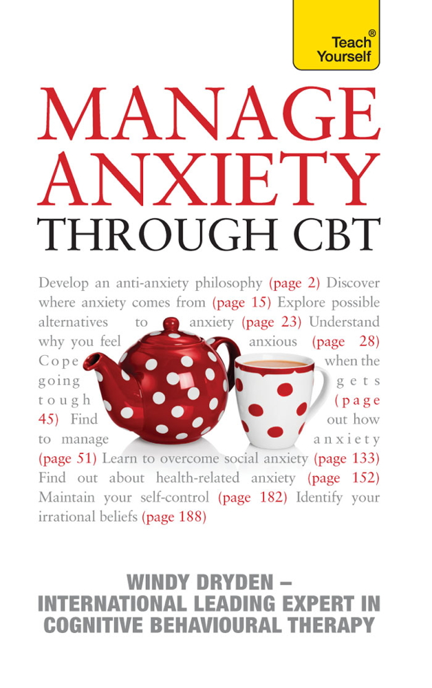 Manage Anxiety Through CBT By: Windy Dryden