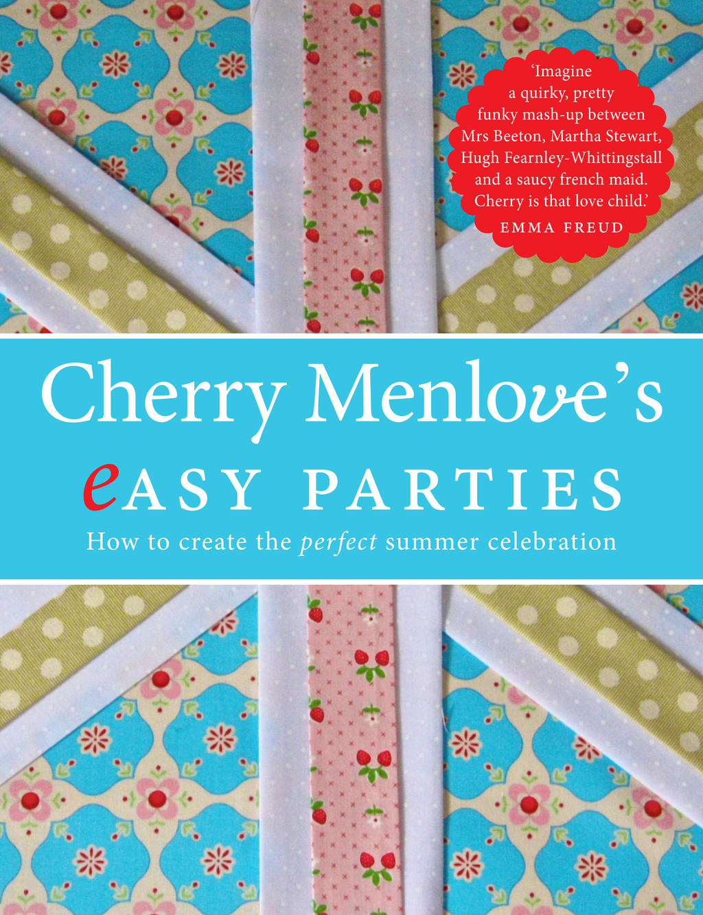 Cherry Menlove's Easy Parties How to Create the Perfect Summer Celebration
