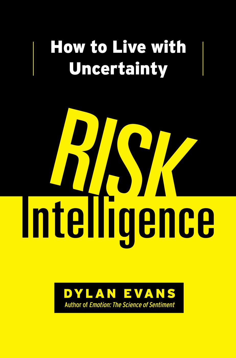 Risk Intelligence By: Dylan Evans