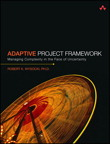 Adaptive Project Framework: Managing Complexity in the Face of Uncertainty By: Robert K. Wysocki Ph.D.