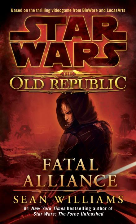 Fatal Alliance: Star Wars (The Old Republic) By: Sean Williams