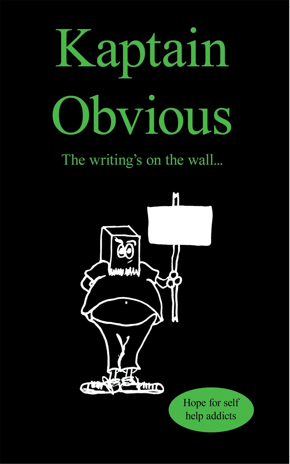 The writings on the wall…. By: Kaptain Obvious