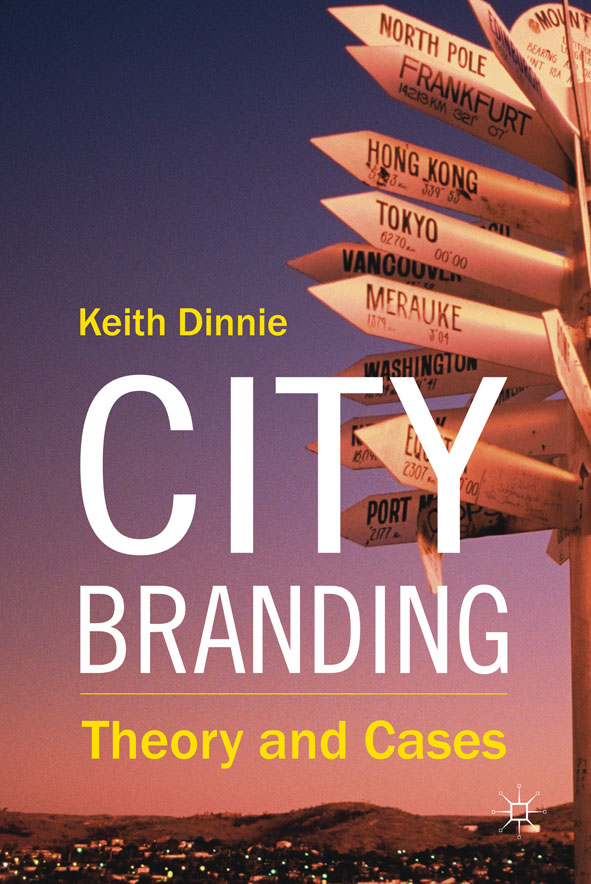City Branding By: Dr Keith Dinnie