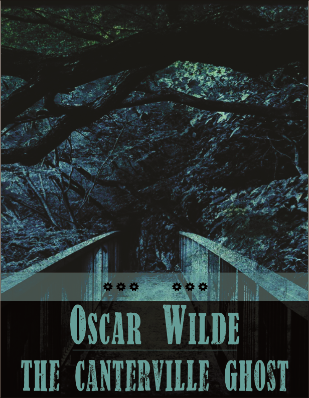 The Canterville Ghost By: Oscar Wilde