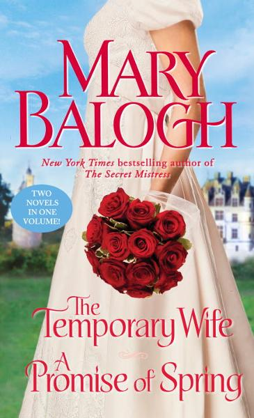 The Temporary Wife/A Promise of Spring By: Mary Balogh