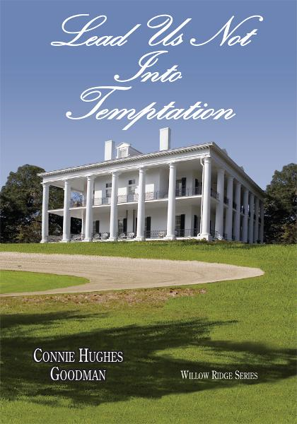 Lead Us Not Into Temptation By: Connie Hughes Goodman