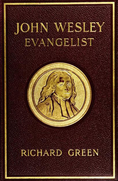 John Wesley, Evangelist {Illustrated} By: Richard Green