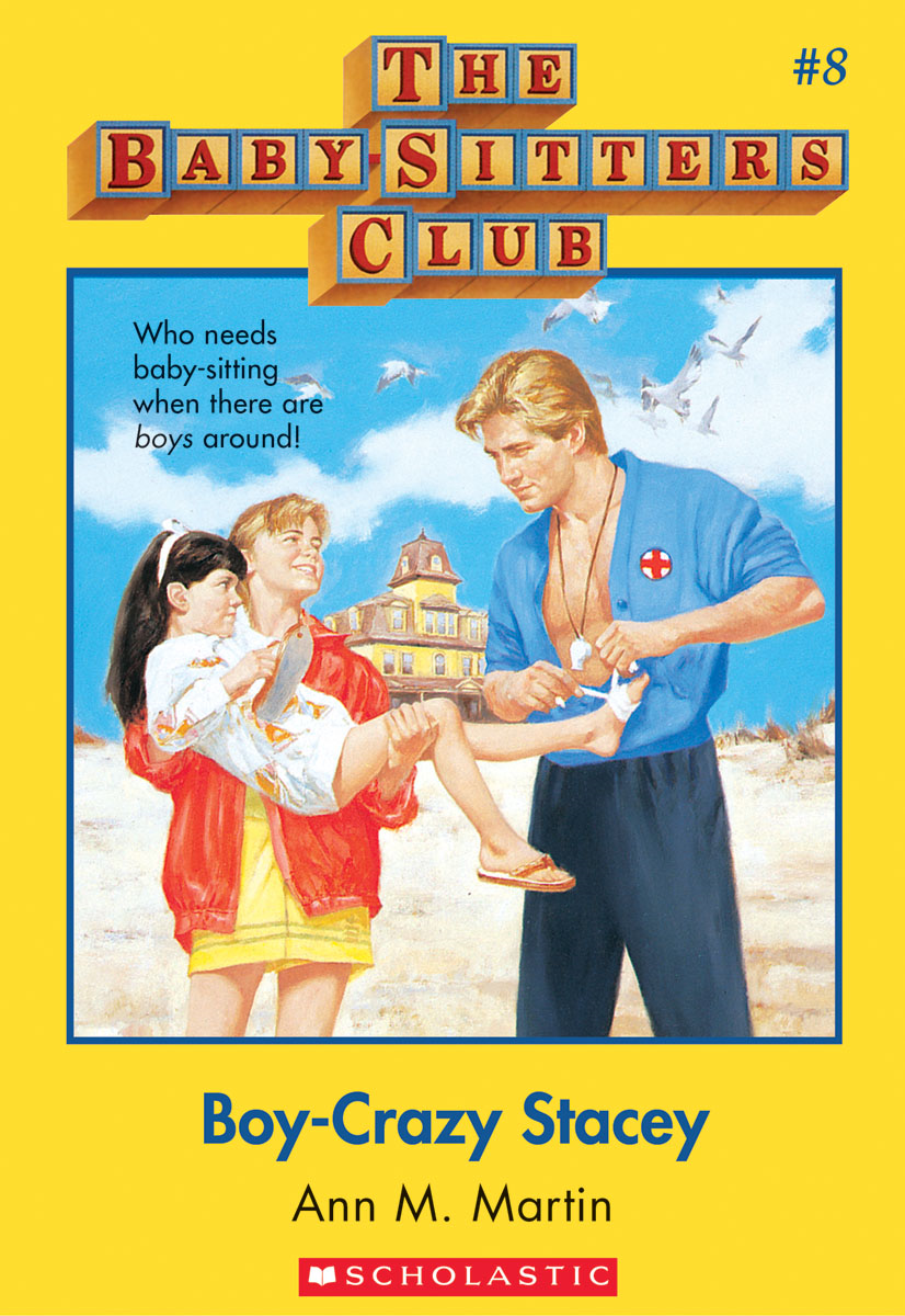The Baby-Sitters Club #8: Boy-Crazy Stacey By: Ann M. Martin
