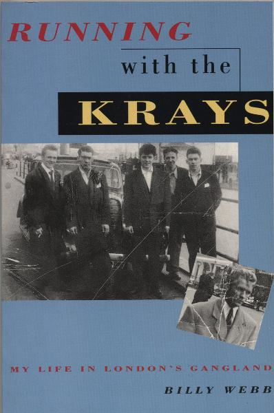 Running with the Krays My Life in London's Gangland