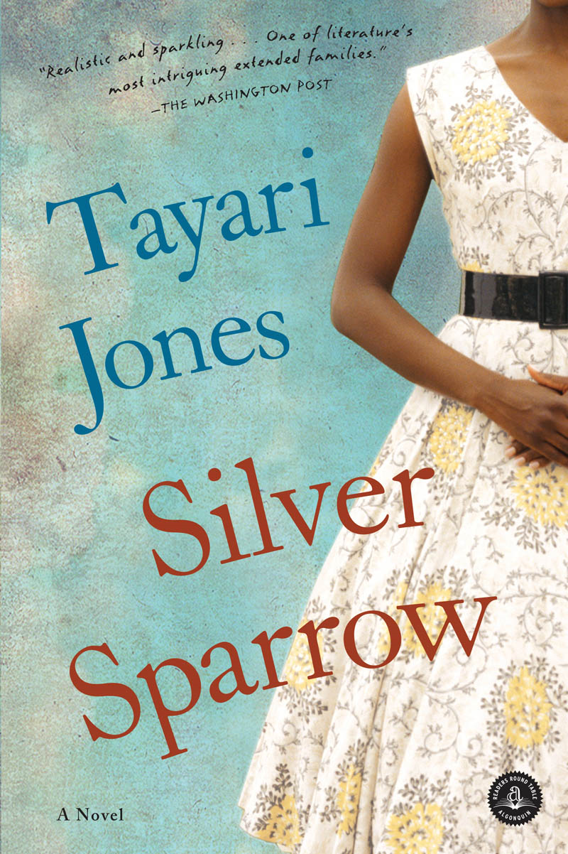 Silver Sparrow By: Tayari Jones
