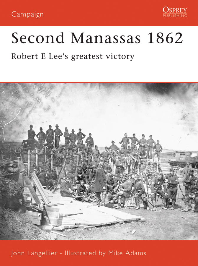 Second Manassas 1862 By: John Langellier,Mike Adams