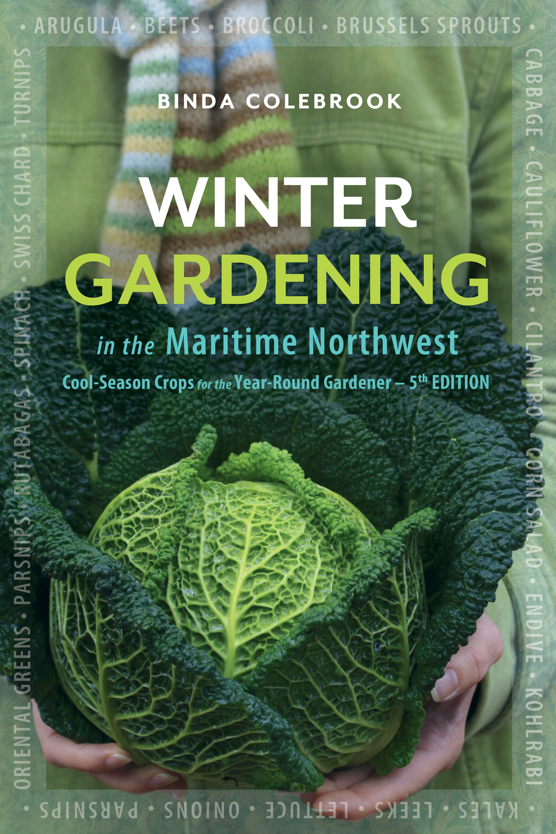 Winter Gardening in the Maritime Northwest: Cool-Season Crops for the Year Round Gardener - Fifth Edition