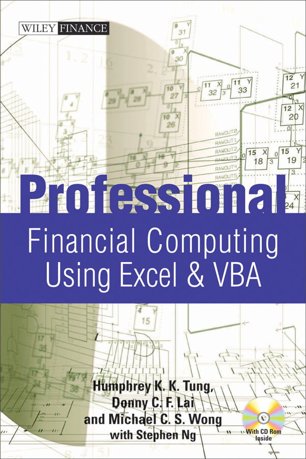 Professional Financial Computing Using Excel and VBA By: Donny C. F. Lai,Humphrey K. K. Tung,Michael C. S. Wong