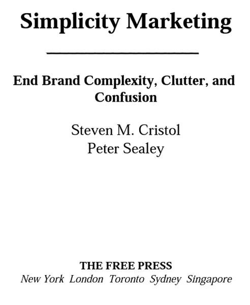 Simplicity Marketing By: Peter Sealey,Steven M. Cristol
