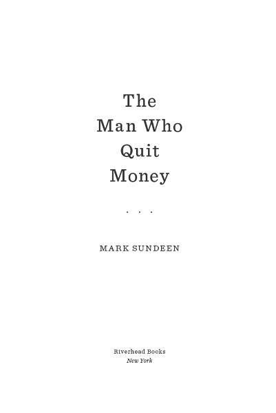 The Man Who Quit Money By: Mark Sundeen